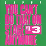 You Can'T Do That On Stage Anymore Vol. 3 by Frank Zappa (1995-05-15)
