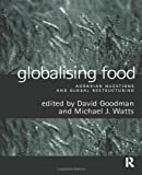 Globalising Food : Agrarian Questions and Global Restructuring, , 041516253X