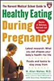 img - for The Harvard Medical School Guide to Healthy Eating During Pregnancy (Harvard Medical School Guides) book / textbook / text book