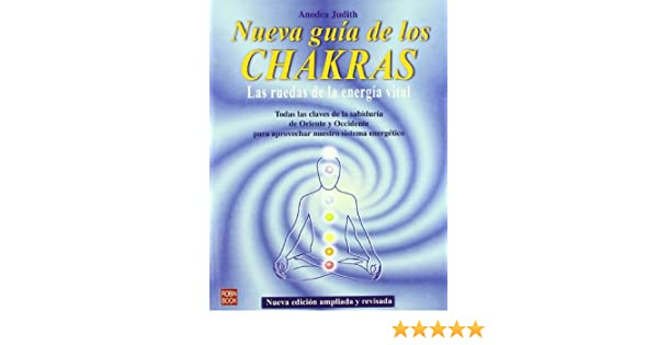 La Nueva Guia De Los Chakras/ The New Guide Of Chakras (Spanish Edition): Anodea Judith: 9788479274863: Amazon.com: Books