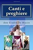 Canti e Preghiere, Giadio De Biasio, 1496117867