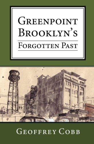 Greenpoint Brooklyn's Forgotten Past PDF