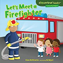 Let's Meet a Firefighter (Cloverleaf Books ™ — Community Helpers)