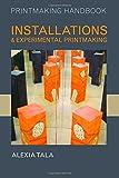 Installations and Experimental Printmaking (Printmaking Handbooks)