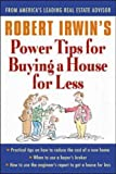 Robert Irwin's Power Tips for Buying a House for Less, Robert Irwin, 0071356878