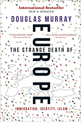 Product picture for The Strange Death of Europe: Immigration, Identity, Islam by Douglas Murray