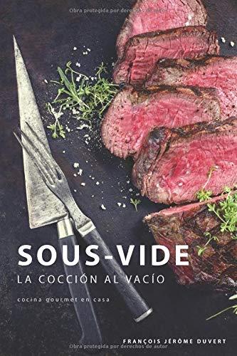 Libro : Sous-vide La Coccion Al Vacio Duvert, Francois Je...