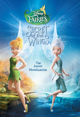 Disney Fairies: Tinker Bell:  The Secret of the Wings: The Junior Novelization (Disney Junior Novel (Junior Wings)