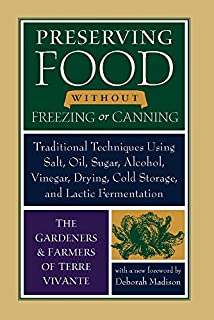 Preserving Food without Freezing or Canning: Traditional Techniques Using Salt, Oil, Sugar, Alcohol, Vinegar, Drying, Cold Storage, and Lactic Fermentation (1933392592) | Amazon price tracker / tracking, Amazon price history charts, Amazon price watches, Amazon price drop alerts