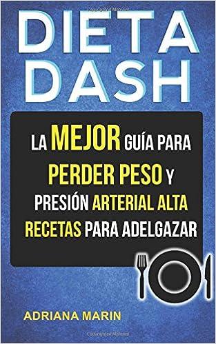 Dieta Dash: La Mejor Guía Para Perder Peso Y Presión Arterial Alta: Recetas Para Adelgazar (Spanish Edition): Adriana Marin: 9781978141261: Amazon.com: ...