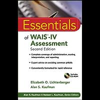 Essentials of WAIS-IV Assessment (Essentials of Psychological Assessment Book 96)