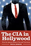 The CIA in Hollywood, Tricia Jenkins, 0292754361