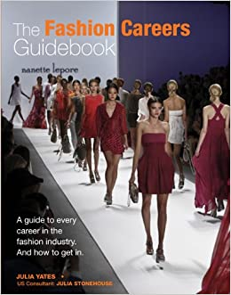 The Fashion Careers Guidebook: A Guide to Every Career in the