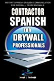 Contractor Spanish: For Drywall Professionals (Spanish Edition)