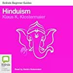 Hinduism: Bolinda Beginner Guides | Klaus K. Klostermaier