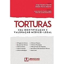 Torturas. Sua Identificação e Valoração Médico-Legal