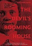 The Devil's Rooming House: The True Story of America's Deadliest Female Serial Killer