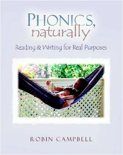 Phonics, Naturally: Reading & Writing for Real Purposes