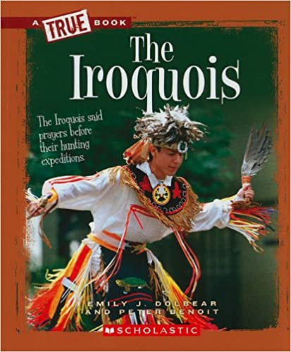 The Iroquois (True Books: American History (Pdf))