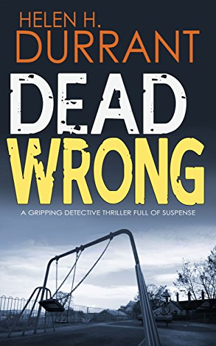 Dead Wrong Calladine Bayliss Book 1 By Helen H Durrant