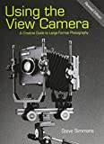 Best Camera With Views - Using the View Camera: A Creative Guide to Review