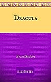 Dracula: By Bram Stoker : Illustrated