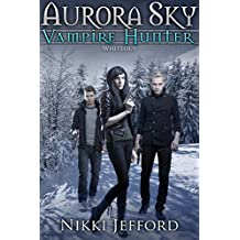 Whiteout (Aurora Sky: Vampire Hunter, Vol. 5)