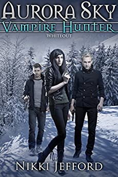 Whiteout (Aurora Sky: Vampire Hunter, Vol. 5) by [Jefford, Nikki]
