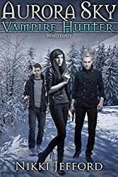 Whiteout: Aurora Sky: Vampire Hunter, Book 5