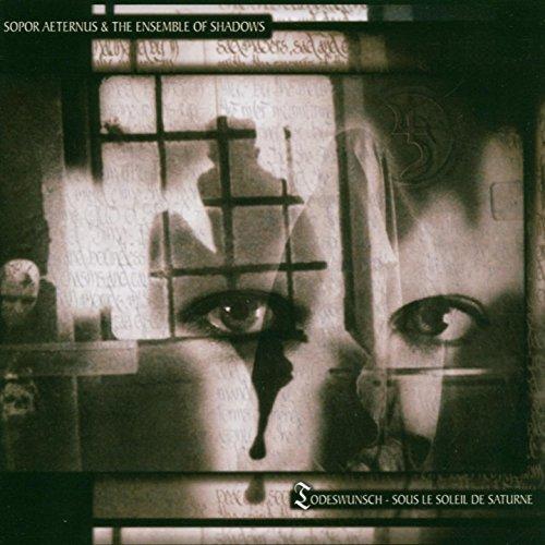 Todeswunsch - Sous le soleil de Saturne (Sopor Aeternus And The Ensemble Of Shadows)