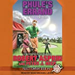 Phule's Errand: Phule's Company Series, Book 6   Robert Asprin,Peter J. Heck