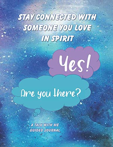 Stay Connected With Someone You Love In Spirit: A Talk With Me Guided Journal to Help Reconnect and Relieve Grief After Death and Loss for Kids, … and Women – Purple and Blue Sky Cover Design