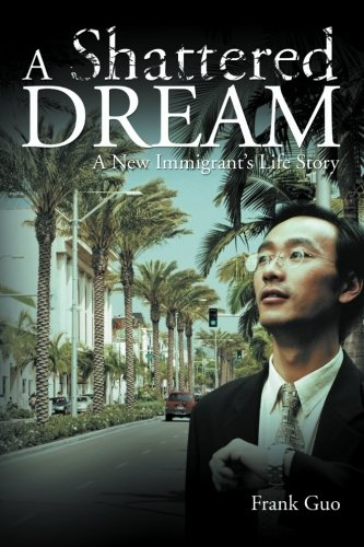a-shattered-dream-a-new-immigrants-life-story