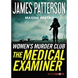 The Medical Examiner: A Women's Murder Club Story (Women's Murder Club BookShots, 2)