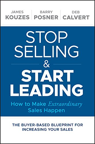 Stop Selling and Start Leading: How to Make Extraordinary Sales Happen (Inside Sales Management Best Practices)