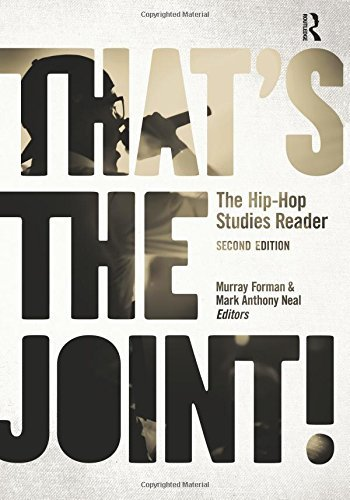 That's the Joint!: The Hip-Hop Studies Reader 2nd (second) edition (Thats The Joint The Hip Hop Studies Reader)