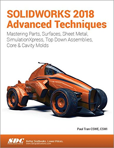 SOLIDWORKS 2018 Advanced Techniques by SDC Publications