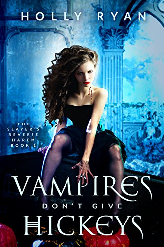 Reverse Gang (Vampires Don't Give Hickeys (The Slayer's Reverse Harem Book 1))
