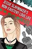 Jessie Slaymaker's Non-Existent Love Life, Jo Iles, 1494456176