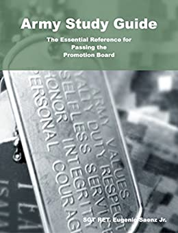 Army Study Guide: The Essential Reference for Passing the Promotion Board by [Saenz, Eugenio]