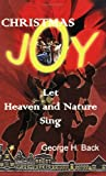 Christmas Joy Let Heaven and Nature Sing, George Back, 0980052009