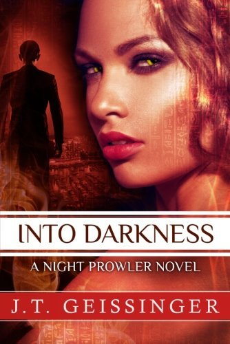 - Into Darkness (A Night Prowler Novel) by J.T. Geissinger (2014-10-21)