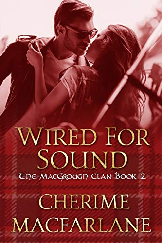 Wired For Sound: The MacGrough Clan Book 2