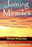 Joining Miracles, Michael McGaulley, 0976840618