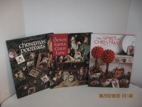 The Spirit Of Christmas (Three Books): The Spirit of Christmas, Creative Holiday Ideas; Christmas Portraits; Down Santa Claus Lane ()