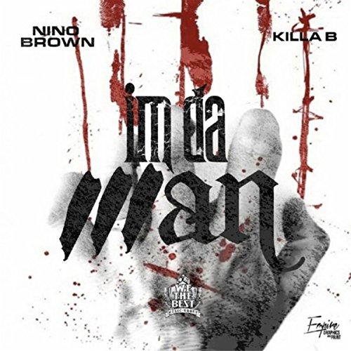 Im da Man [Explicit] (Nino Brown We The Best)