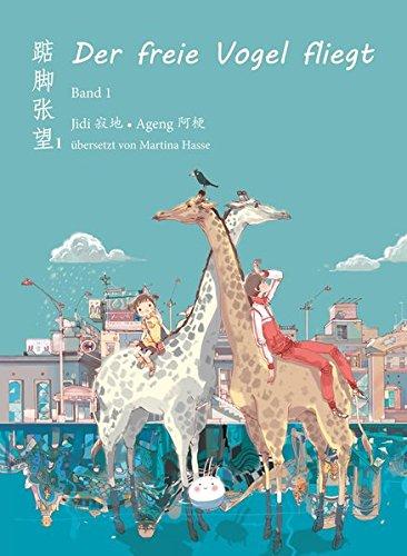 Der freie Vogel fliegt, Band 1: Mittelschuljahre in China
