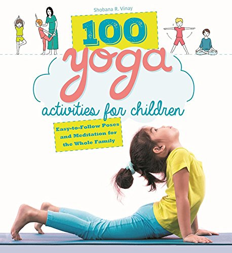 100 Arches (100 Yoga Activities for Children: Easy-to-Follow Poses and Meditation for the Whole Family)