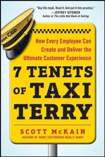 7 Tenets of Taxi Terry: How Every Employee Can Create and Deliver the Ultimate Customer Experience (Business Books)