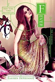Fever (The Chemical Garden Trilogy Book 2) by [DeStefano, Lauren]